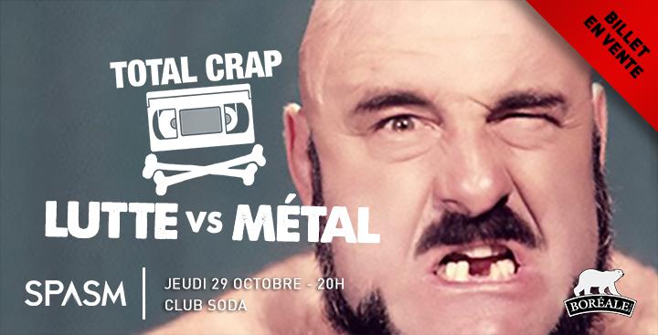Total Crap – Lutte VS Métal